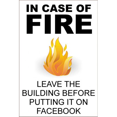 In Case Of Fire Facebook Funny Health Amp Safety Sign